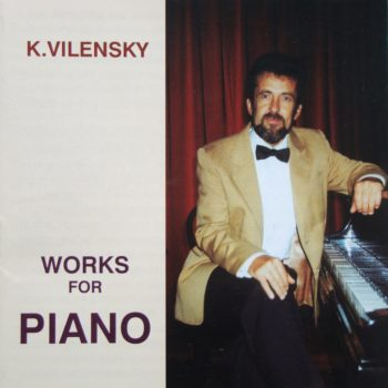 K.Vilensky Works For Piano